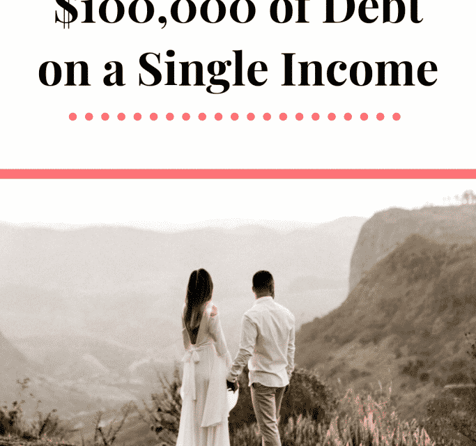 How We Paid Off $100,000 of Debt on a Single Income