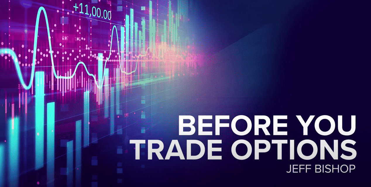BEFORE YOU TRADE OPTIONS | Jeff Bishop
